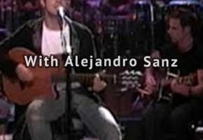 Avec Alejandro Sanz