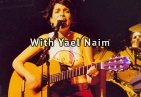 Avec Yael Naim